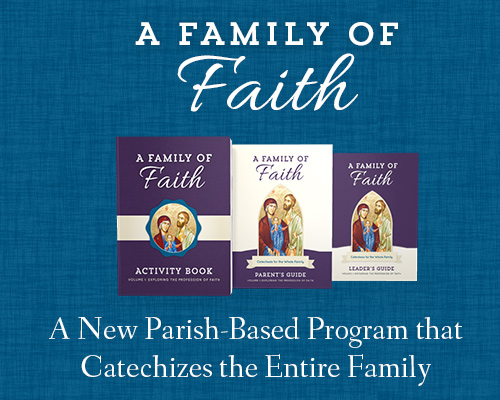 A Family of Faith collection of parish-based family curriculum