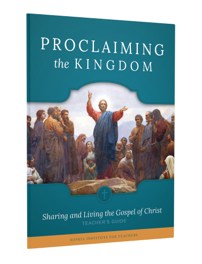 Proclaiming the Kingdom: Sharing and Living the Gospel of Christ Teacher's Guide