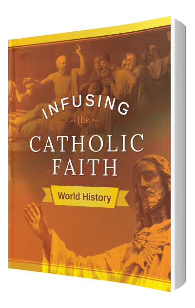Infusing the Catholic Faith: World History
