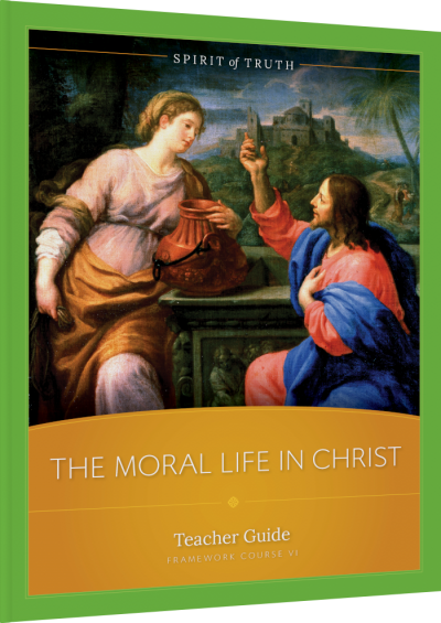 The Moral Life in Christ Teacher Guide