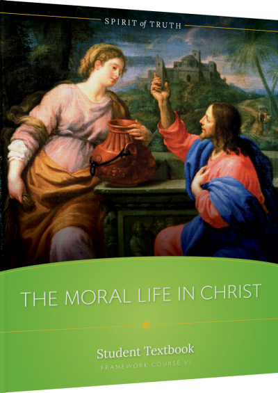 The Moral Life in Christ Student Textbook