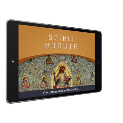 Spirit of Truth Grade 8 Digital App: The Communion of the Faithful