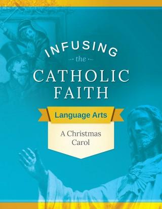 Infusing the Catholic Faith: English - A Christmas Carol
