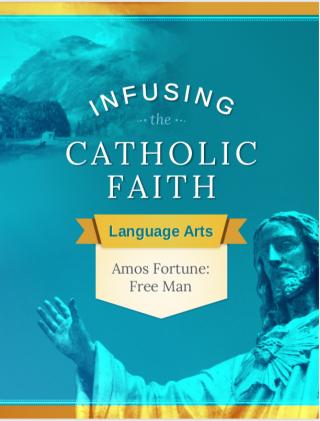 Infusing the Catholic Faith: English - Amos Fortune: Free Man