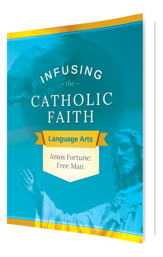 Infusing the Catholic Faith: English - Amos Fortune: Free Man