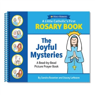 A Little Catholic's First Rosary Book: The Joyful Mysteries Bead-by-Bead Picture Prayer Book