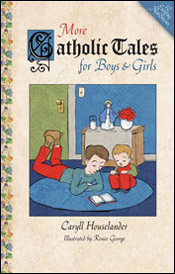 More Catholic Tales for Boys and Girls