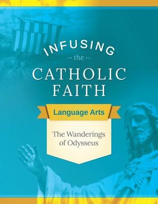 Infusing the Catholic Faith: English - The Wanderings of Odysseus