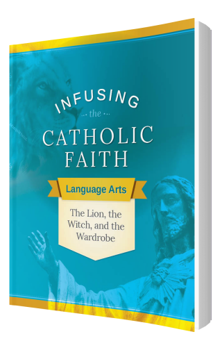 Infusing the Catholic Faith: English - The Lion, the Witch, and the Wardrobe