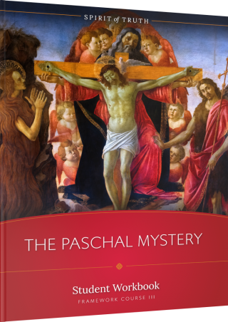 Spirit of Truth High School Course 3: The Paschal Mystery Workbook