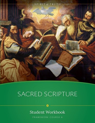 Spirit of Truth High School Option A: Sacred Scripture Workbook