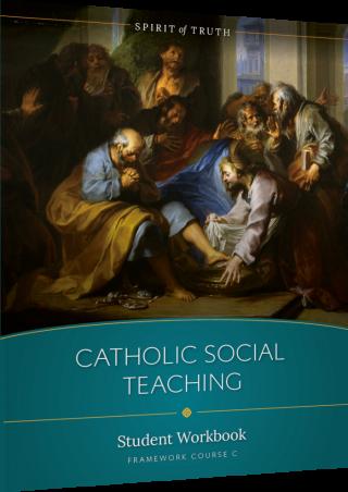 Spirit of Truth High School Option C: Catholic Social Teaching Workbook