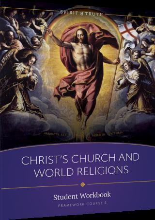 Spirit of Truth High School Option E: Christ's Church and World Religions Workbook