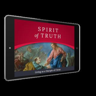 Spirit of Truth Grade 7 Digital App: Living as a Disciple of Christ