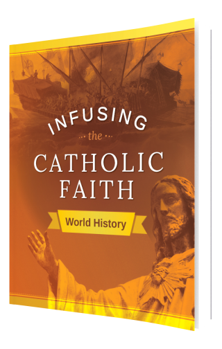 Infusing the Catholic Faith: World History